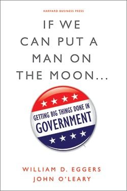 If We Can Put a Man on the Moon.... By William D. Eggers and John O'Leary (Book Cover)